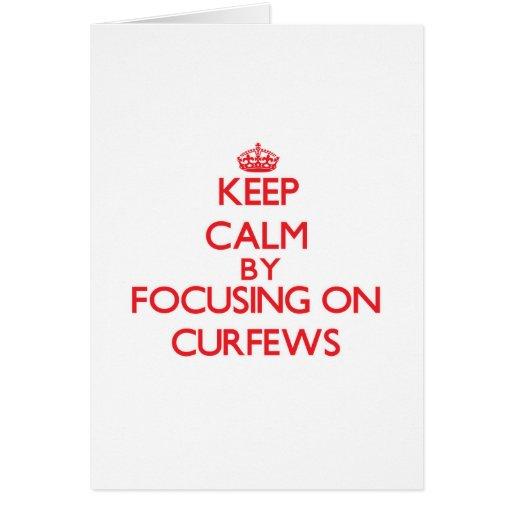 Keep Calm by focusing on Curfews Greeting Card
