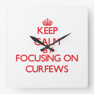Keep Calm by focusing on Curfews Clock