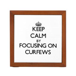 Keep Calm by focusing on Curfews Desk Organisers