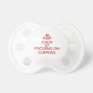 Keep Calm by focusing on Curfews Pacifiers