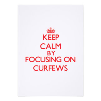 Keep Calm by focusing on Curfews Custom Announcements