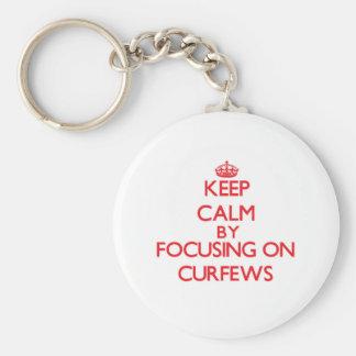 Keep Calm by focusing on Curfews Keychains