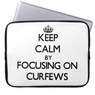 Keep Calm by focusing on Curfews Laptop Sleeve