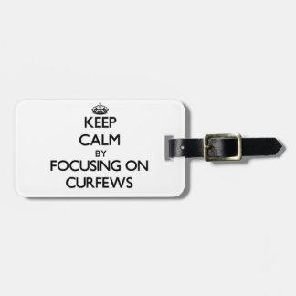 Keep Calm by focusing on Curfews Luggage Tags
