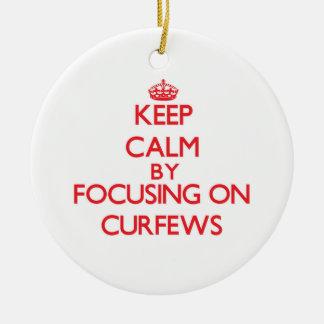Keep Calm by focusing on Curfews Ornaments
