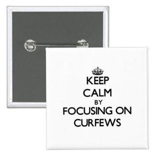 Keep Calm by focusing on Curfews Pins