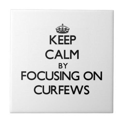 Keep Calm by focusing on Curfews Tile
