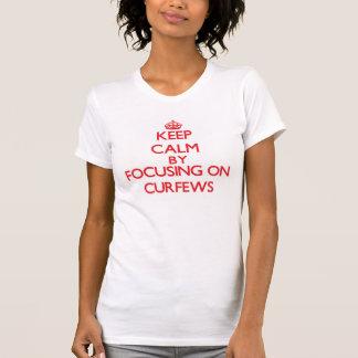 Keep Calm by focusing on Curfews Shirts