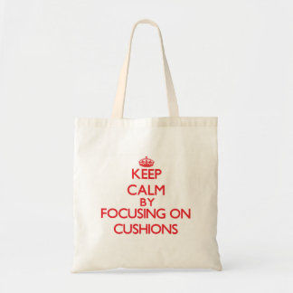 Keep Calm by focusing on Cushions Tote Bag