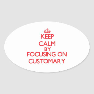 Keep Calm by focusing on Customary Sticker