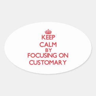 Keep Calm by focusing on Customary Sticker
