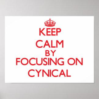 Keep Calm by focusing on Cynical Print