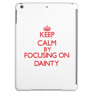 Keep Calm by focusing on Dainty Case For iPad Air