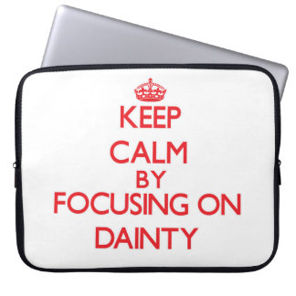 Keep Calm by focusing on Dainty Computer Sleeves