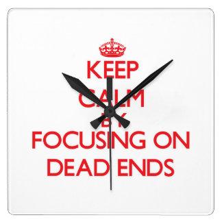 Keep Calm by focusing on Dead Ends Wallclock