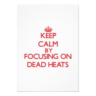 Keep Calm by focusing on Dead Heats Personalized Invite