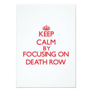 "Keep Calm by focusing on Death Row 5"" X 7"" Invitation Card"
