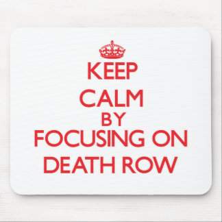 Keep Calm by focusing on Death Row Mousepads