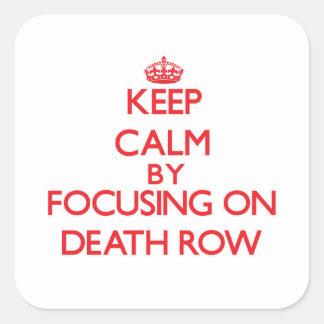 Keep Calm by focusing on Death Row Sticker