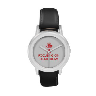 Keep Calm by focusing on Death Row Wristwatches