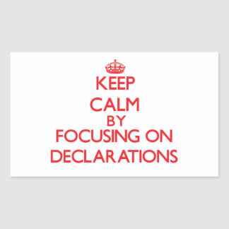 Keep Calm by focusing on Declarations Rectangle Sticker