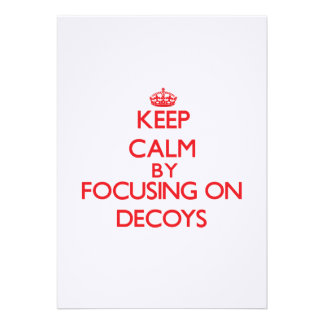 Keep Calm by focusing on Decoys Announcement