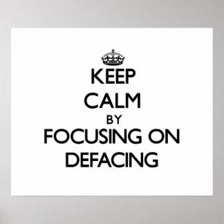 Keep Calm by focusing on Defacing Print