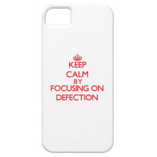 Keep Calm by focusing on Defection iPhone 5/5S Cases