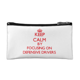 Keep Calm by focusing on Defensive Drivers Cosmetics Bags