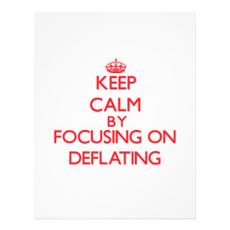 Keep Calm by focusing on Deflating Flyers