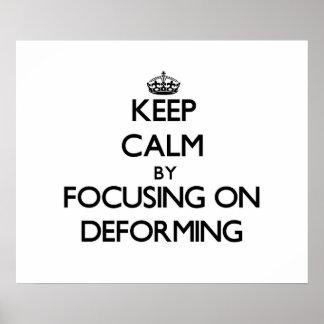 Keep Calm by focusing on Deforming Print