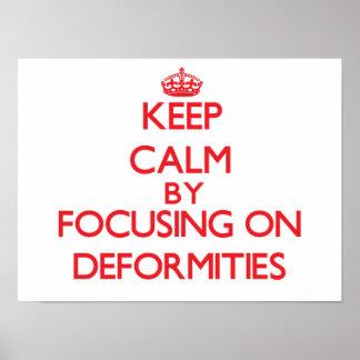 Keep Calm by focusing on Deformities Print