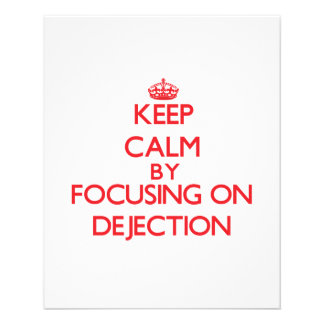 Keep Calm by focusing on Dejection Flyer Design