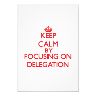 Keep Calm by focusing on Delegation Announcement