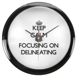 Keep Calm by focusing on Delineating Aquavista Clock