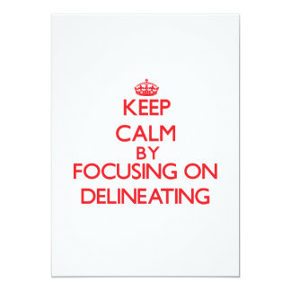 """Keep Calm by focusing on Delineating 5"""" X 7"""" Invitation Card"""