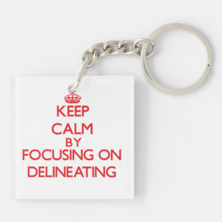 Keep Calm by focusing on Delineating Acrylic Key Chain