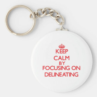 Keep Calm by focusing on Delineating Keychain
