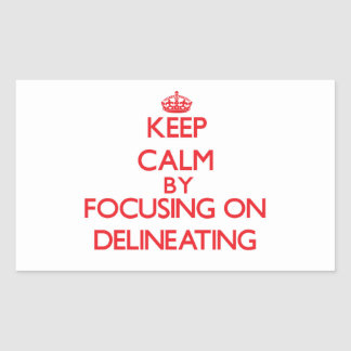 Keep Calm by focusing on Delineating Rectangle Sticker
