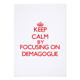 Keep Calm by focusing on Demagogue Personalized Invitation