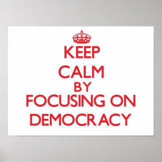 Keep Calm by focusing on Democracy Print