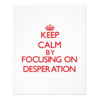 Keep Calm by focusing on Desperation Custom Flyer
