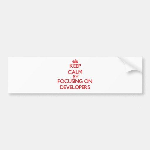 Keep Calm by focusing on Developers Bumper Sticker