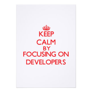 Keep Calm by focusing on Developers Custom Invites