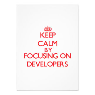 Keep Calm by focusing on Developers Personalized Invitation