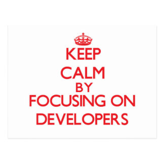 Keep Calm by focusing on Developers Postcards