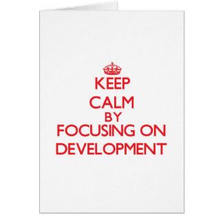 Keep Calm by focusing on Development Greeting Card