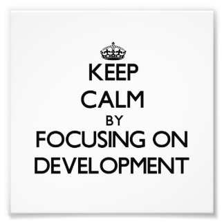 Keep Calm by focusing on Development Photo