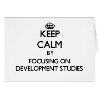 Keep calm by focusing on Development Studies Greeting Card