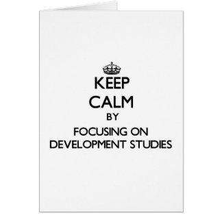 Keep calm by focusing on Development Studies Cards